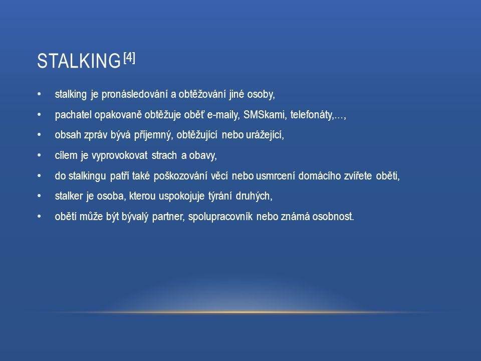 stalking [4] stalking je pronásledování a obtěžování jiné osoby,